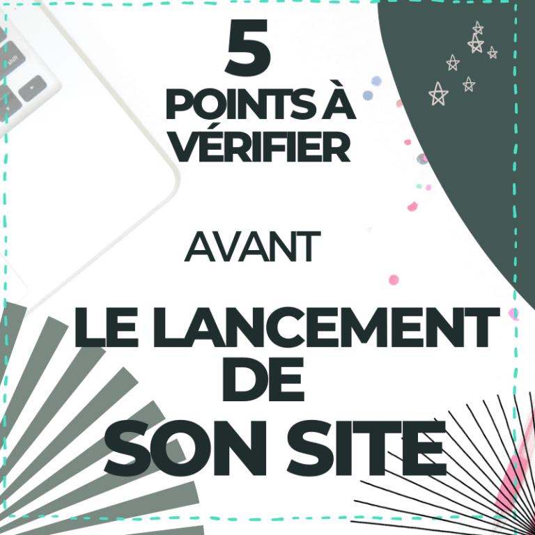 5 points à vérifier avant le lancement d'un site internet